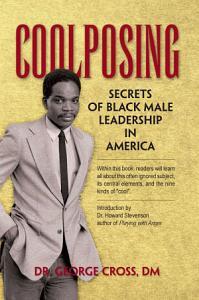 Coolposing  Secrets of Black Male Leadership in America PDF