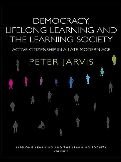 Democracy  Lifelong Learning and the Learning Society PDF
