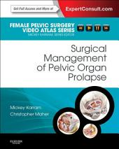 Surgical Management of Pelvic Organ Prolapse E-Book: Female Pelvic Surgery Video Atlas Series: Expert Consult: Online