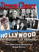 Dream Chaser - The Business of Showbiz