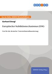 Europäischer Stabilitätsmechanismus (ESM): Gut für die deutsche Unternehmensfinanzierung