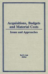Acquisitions, Budgets, and Material Costs: Issues and Approaches