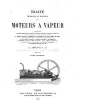 Traité théorique et pratique des moteurs à vapeur: Volume1
