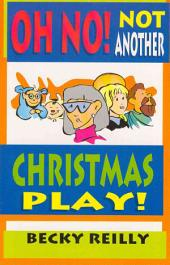 Oh No, Not Another Christmas Play