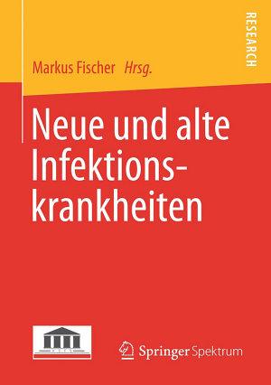 Neue und alte Infektionskrankheiten PDF