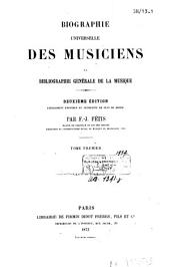 Biographie universelle des musiciens et bibliographie générale de la musique: Volume1