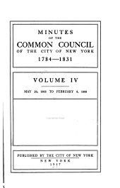 Minutes of the Common Council of the City of New York, 1784-1831: Volume 4