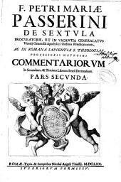 F. Petri Mariae Passerini ... Commentariorum in secundum [et] tertium librum sexti Decretalium: pars secunda