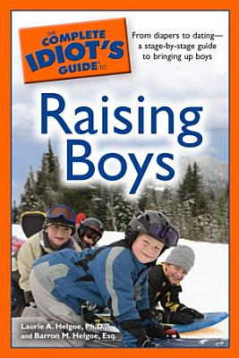 The Complete Idiot s Guide to Raising Boys