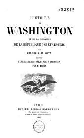 Histoire de Washington et de la fondation de la république des États-Unis: Volume1