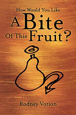 How Would You Like a Bite of This Fruit  PDF