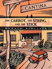 THE CARROT, THE STRING, AND THE STICK