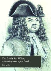 The family Jo: Miller; a drawing-room jest book