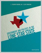 Government and Politics in the Lone Star State: Edition 8