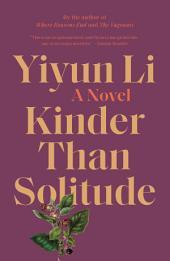 Kinder Than Solitude: A Novel