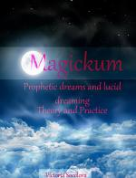 Magickum.Prophetic dreams and lucid dreaming.Theory and practice
