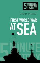 5 Minute History: First World War at Sea