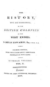 The History, Civil and Commercial, of the British Colonies in the West Indies: Volume 2