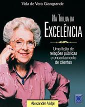 Vida de Vera Giangrande - Na trilha da Excelência