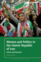 Women and Politics in the Islamic Republic of Iran: Action and Reaction