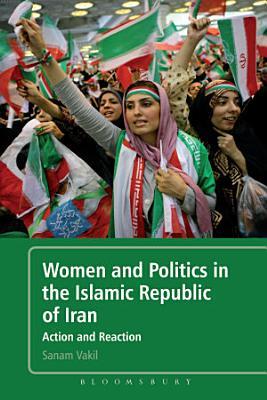 Women and Politics in the Islamic Republic of Iran