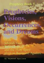 Prophecies, Visions, Occurrences, and Dreams