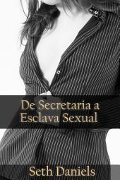De Secretaria a Esclava Sexual: Una Fantasía BDSM