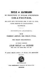 Niciae et Alcibiadis de profectione in Siciliam Atheniensium orationes, quae sunt apud Thucydidem libr. vi capp. ix-xviii, latine redditae et annotationibus illustratae: dissertatio ...