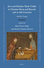 Jews and Muslims Made Visible in Christian Iberia and Beyond, 14th to 18th Centuries