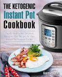 The Ketogenic Instant Pot Cookbook