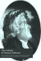 The Writings of Thomas Jefferson: Volume 17