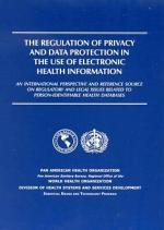 The Regulation of Privacy and Data Protection in the Use of Electronic Health Information