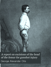 A Report on Excisions of the Head of the Femur for Gunshot Injury