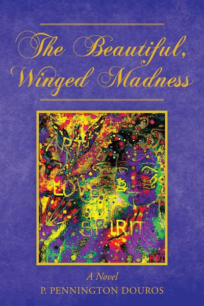 The Beautiful, Winged Madness