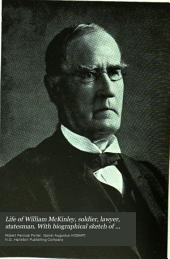 Life of William McKinley, Soldier, Lawyer, Statesman