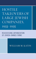 Hostile Takeovers of Large Jewish Companies  1933   1935 PDF