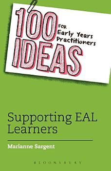 100 Ideas for Early Years Practitioners  Supporting EAL Learners PDF
