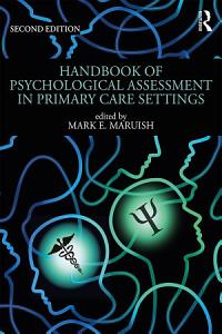 Handbook of Psychological Assessment in Primary Care Settings  Second Edition Book