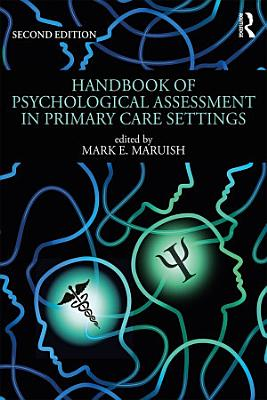 Handbook of Psychological Assessment in Primary Care Settings  Second Edition