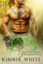 Payne: Mammoth Forest Wolves - Book Four