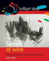Secrets of Wine: Insider insights into the real world of wine