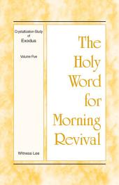 The Holy Word for Morning Revival - Crystallization-study of Exodus, Volume 5