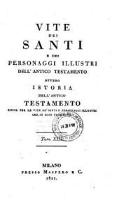 Vite dei Santi e dei personaggi illustri dell'antico testamento. Milano 1819-1821. 13 Vol: Volume 13