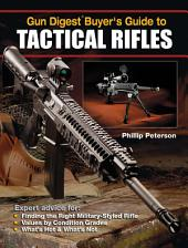 Gun Digest Buyer's Guide to Tactical Rifles
