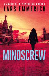 MINDSCREW: Devolution Book Three: A Sam Jameson International Espionage and Suspense Thriller