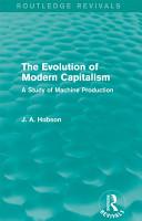 The Evolution of Modern Capitalism  Routledge Revivals  PDF