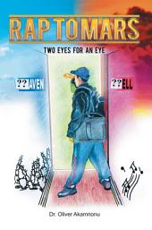 Rap to Mars: Two Eyes for an Eye
