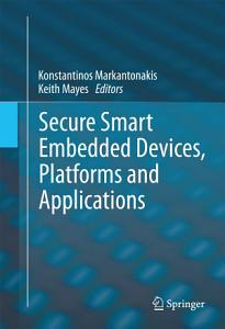 Secure Smart Embedded Devices  Platforms and Applications
