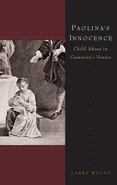 Paolina's Innocence: Child Abuse in Casanova's Venice