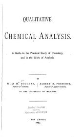 Qualitative Chemical Analysis: A Guide in the Practical Study of Chemistry and in the Work of Analysis